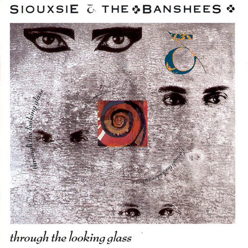 L UNLEASHED - Page 32 Siouxsie__the_banshees-through_the_looking_glass