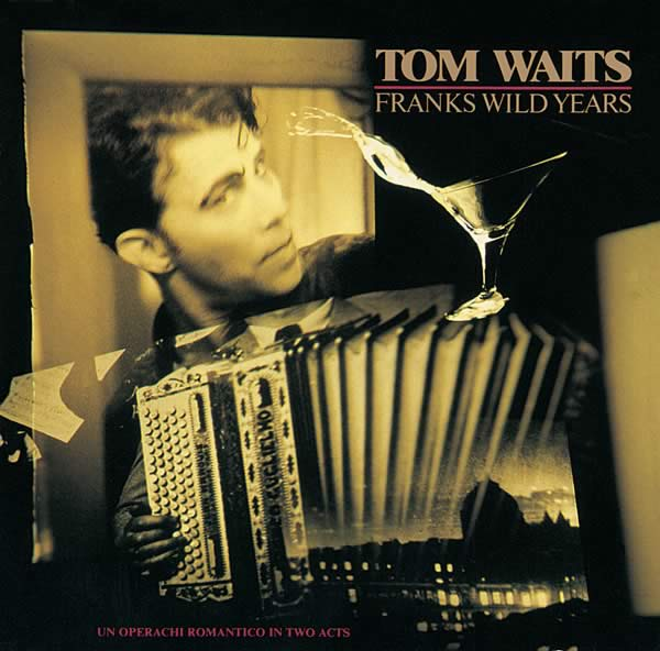 TomWaits_FranksWildYears_1328731962